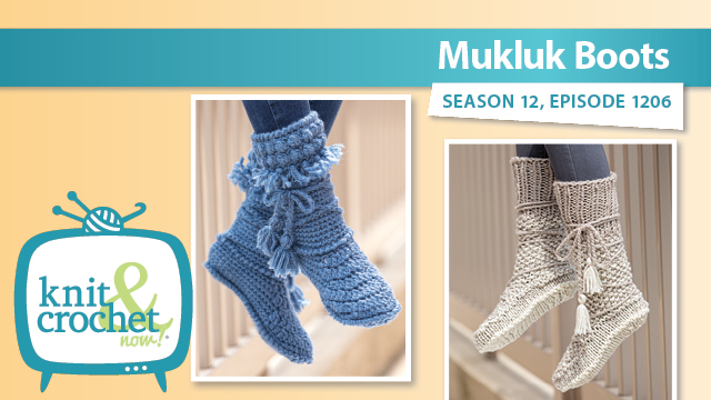 Knit and Crochet Now!: Mukluk Boots