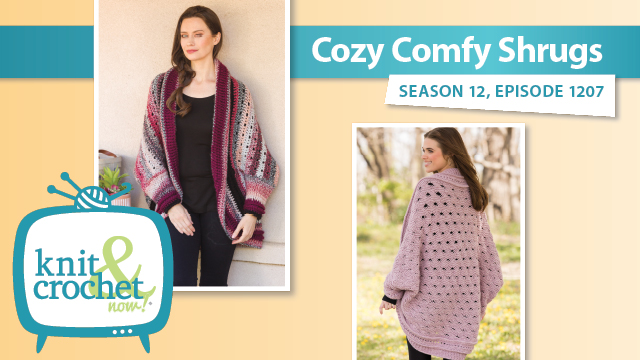 Knit and Crochet Now!: Cozy Comfy Shrugs