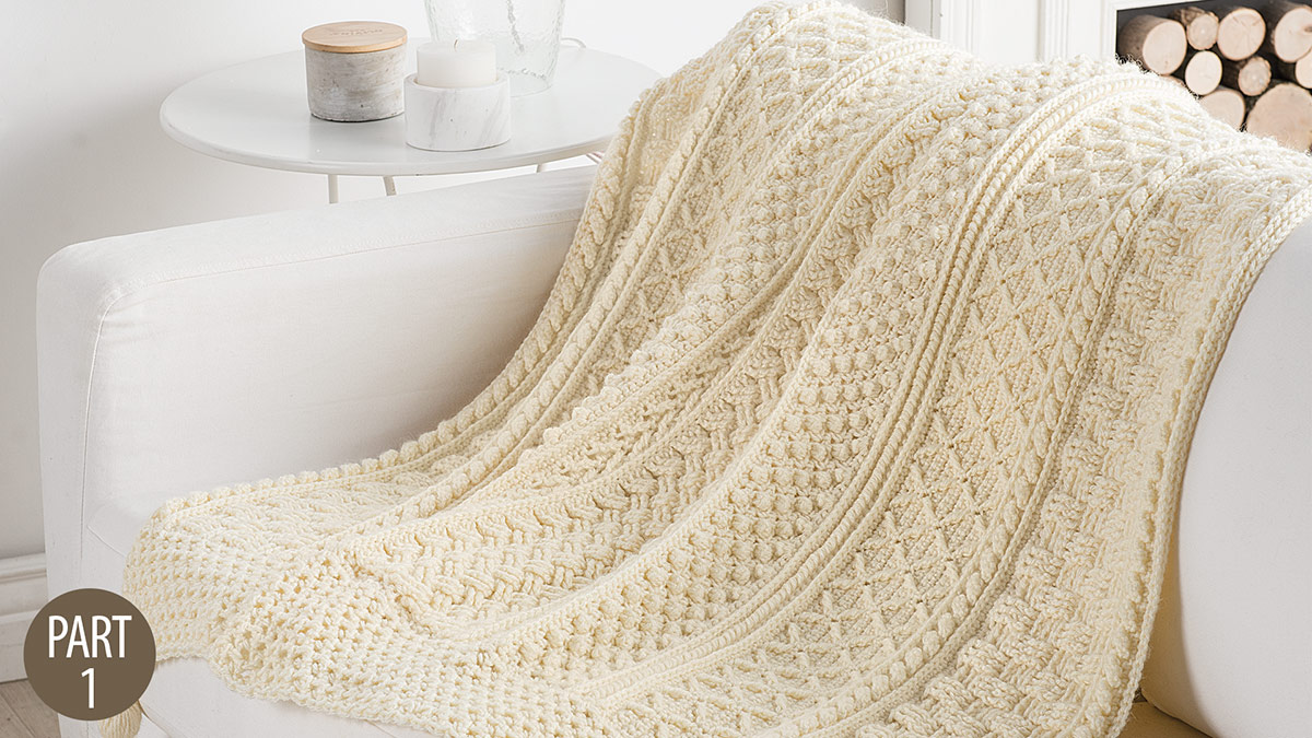 Crochet Skill Builders: Celtic Cables Afghan: Part 1