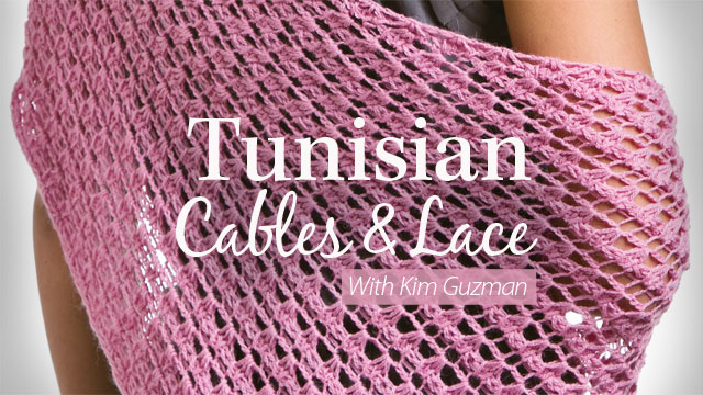 Online Classes: Tunisian Cables & Lace