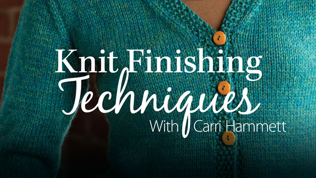 Online Classes: Knit Finishing Techniques