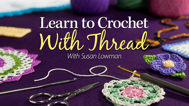 Online Classes: Learn to Crochet With Thread