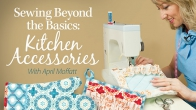 Sewing Beyond the Basics: Kitchen Accessories