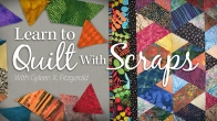 Learn to Quilt With Scraps: Stash to Treasure