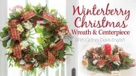 Winterberry Christmas Wreath & Centerpiece