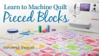 Learn to Machine Quilt Pieced Blocks