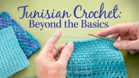 Tunisian Crochet: Beyond the Basics