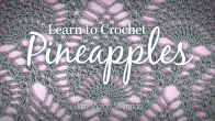 Learn to Crochet Pineapples