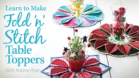 Learn to Make Fold 'n' Stitch Table Toppers