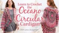 Learn to Crochet the Oceano Circular Cardigan