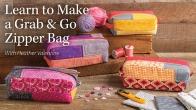 Learn to Make a Grab & Go Zipper Bag