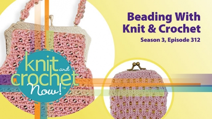 Knit and Crochet Now! Season 3, Episode 312: Beading With Knit & Crochet
