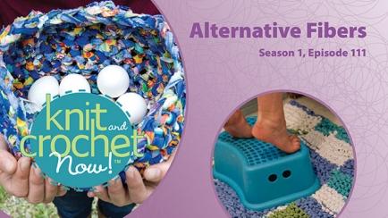 Knit and Crochet Now! Season 1, Episode 111: Alternative Fibers