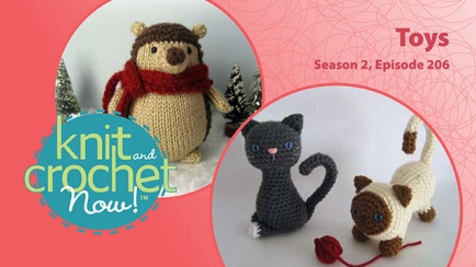 Knit and Crochet Now! Season 2, Episode 206: Toys