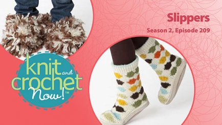 Knit and Crochet Now! Season 2, Episode 209: Slippers