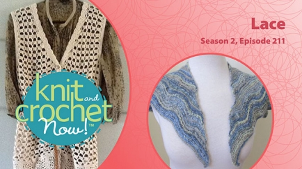 Knit and Crochet Now! Season 2, Episode 211: Lace