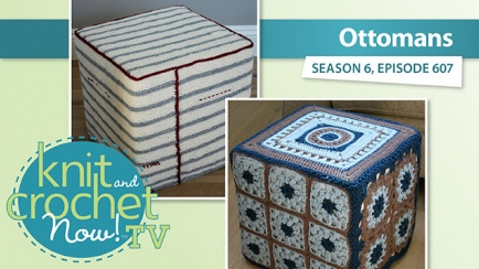 Knit and Crochet Now! Season 6: Ottomans