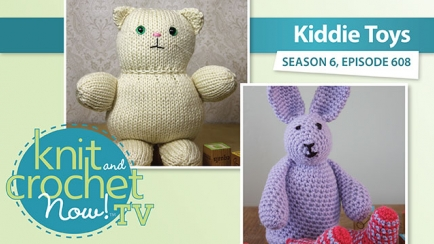 Knit and Crochet Now! Season 6: Kiddie Toys