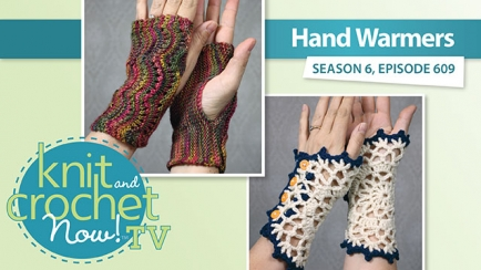 Knit and Crochet Now! Season 6: Handwarmers