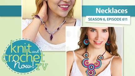 Knit and Crochet Now! Season 6: Necklaces