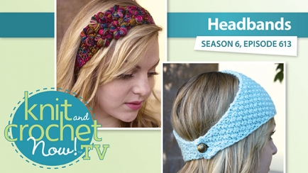 Knit and Crochet Now! Season 6: Headbands