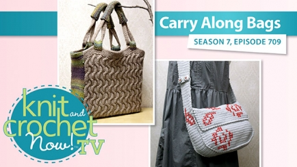 Knit and Crochet Now! Season 7: Carry Along Bags