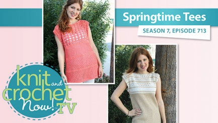 Knit and Crochet Now! Season 7: Springtime Tees