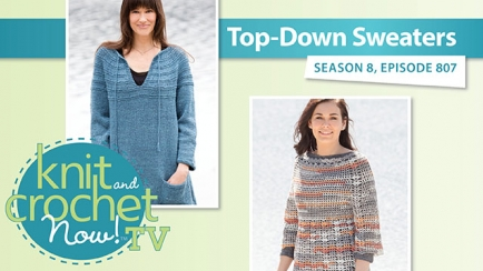 Knit and Crochet Now! Season 8: Top Down Sweaters