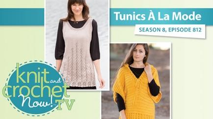 Knit and Crochet Now! Season 8: Tunics a la Mode