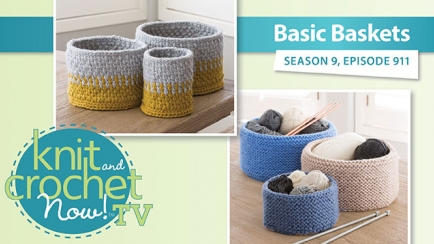 Knit and Crochet Now! Season 9: Baskets
