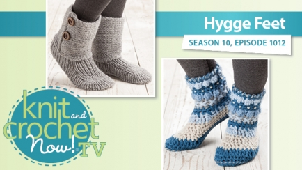 Knit and Crochet Now! Season 10: Hygge Feet