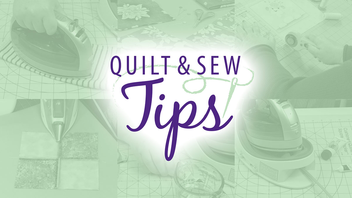 Quilt & Sew Tips