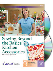 Sewing Beyond the Basics: Kitchen Accessories Class DVD