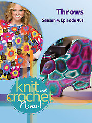 Knit and Crochet Now! Season 4, Episode 401: Throws