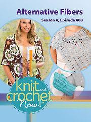 Knit and Crochet Now! Season 4, Episode 408: Alternative Fibers