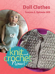 Knit and Crochet Now! Season 2, Episode 203: Doll Clothes