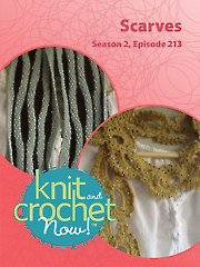 Knit and Crochet Now! Season 2, Episode 213: Scarves