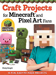 Craft Projects for Minecraft� and Pixel Art Fans