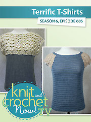Knit and Crochet Now! Season 6: Terrific T-Shirts