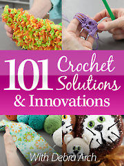 101 Creative Crochet Solutions & Innovations