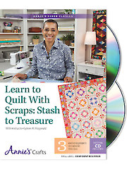 Learn to Quilt With Scraps: Stash to Treasure Class DVD