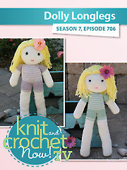 Knit and Crochet Now! Season 7: Dolly Longlegs