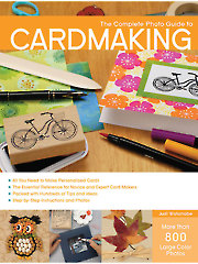 Complete Photo Guide to Card Making