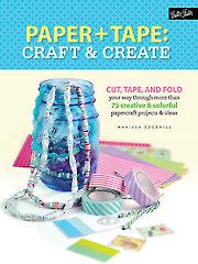 Paper + Tape: Craft & Create