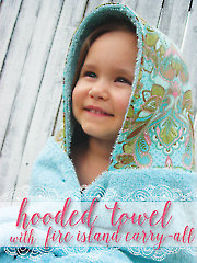 Hooded Towel & Fire Island Carry-All Sewing Pattern