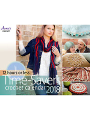 2018 Crochet Calendar - 12-Hours or Less Time Savers