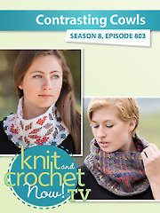 Knit and Crochet Now! Season 8: Contrasting Cowls
