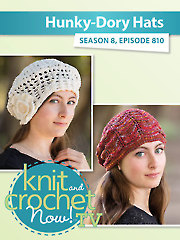 Knit and Crochet Now! Season 8: Hunky-dory Hats