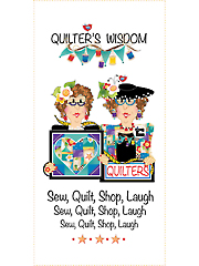 "Quilter's Wisdom Quilters Panel 6"" x 12"""