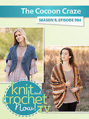 Knit and Crochet Now! Season 9: Cocoon